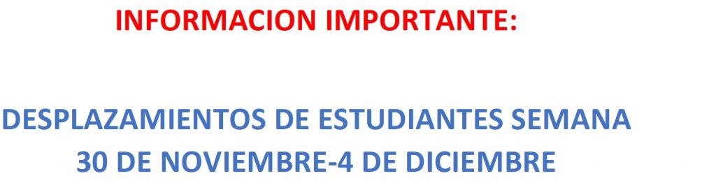 Información importante: Desplazamientos de estudiantes durante la semana del 30 de noviembre al 4 diciembre